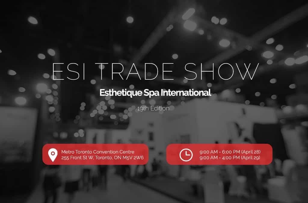 ESI – Toronto – Esthetique Spa International – 19th Edition in Toronto